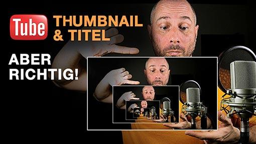 YouTube Thumbnail & Titel – aber richtig!