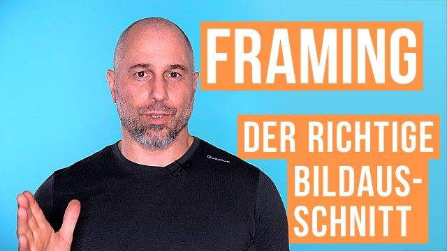 Framing: Der richtige Bildausschnitt