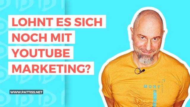 Lohnt sich noch YouTube Marketing?