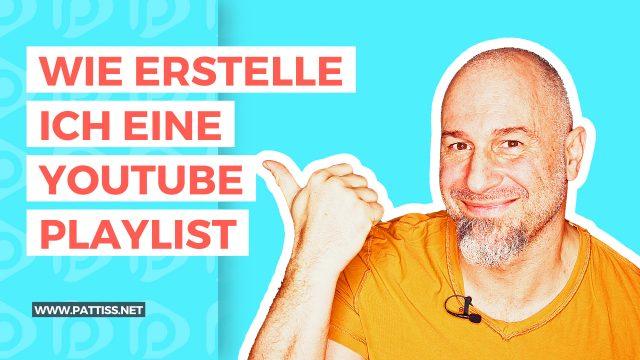 Wie erstelle ich eine YouTube Playliste?