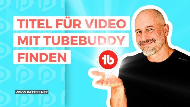 Titel für Video mit Tubebuddy finden